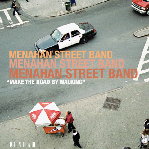 Menahan Street Band - Make The Road By Walking LP