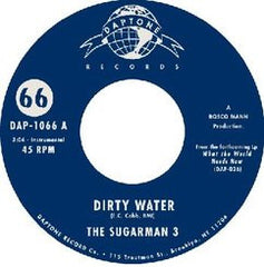 The Sugarman 3 - Dirty Water / Bushwacked 7-Inch