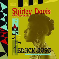 Shirley Davis & The Silverbacks - Black Rose LP