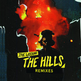 The Weeknd - The Hills Remixes EP