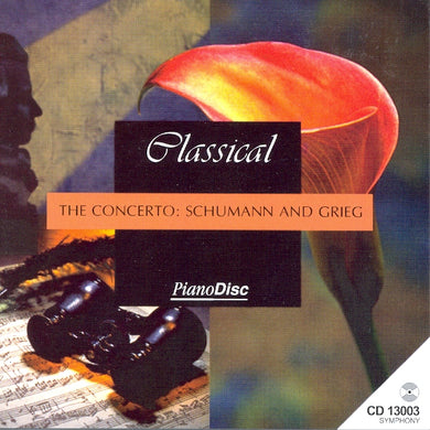 The Concerto: Schumann And Grieg