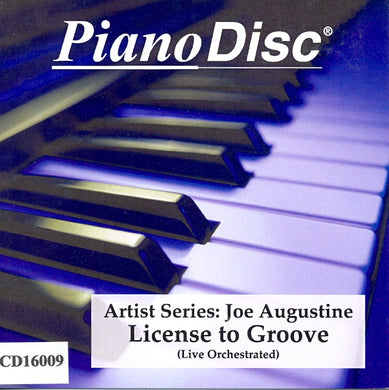 Artist Series: Joe Augustine – License to Groove