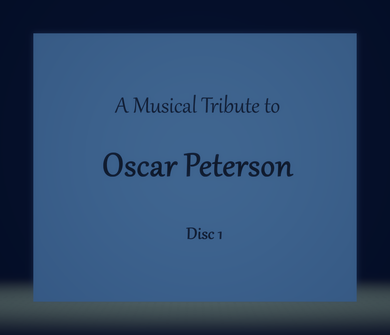 A Musical Tribute to Oscar Peterson, Disc 1 - Jim Martinez