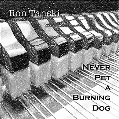 Ron Tanski — Never Pet A Burning Dog