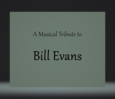 A Musical Tribute to Bill Evans - Jim Martinez