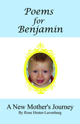 Poems for Benjamin, A New Mother's Journey