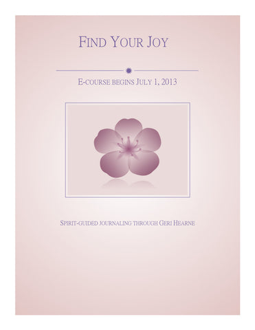 Find Your Joy (ecourse) begins September 1, 2018