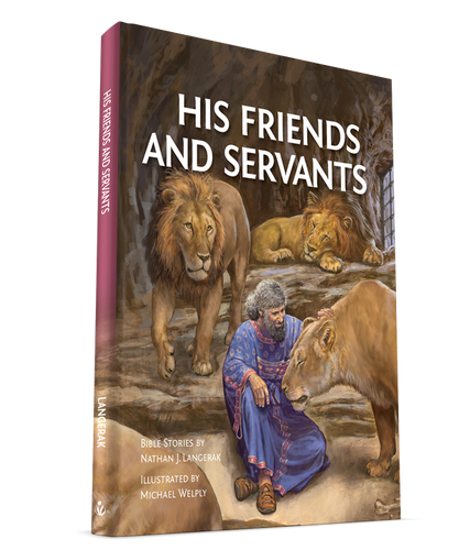 'His Friends and Servants' Bible story book – sneak preview!