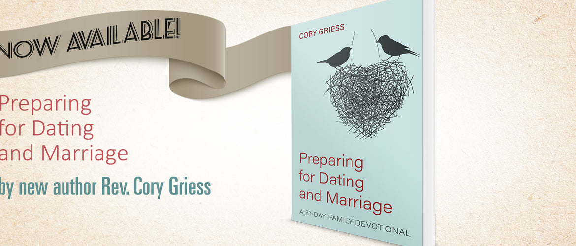 Now available! Preparing for Dating and Marriage: A 31-Day Family Devotional