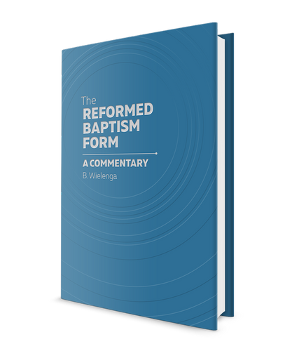 The Importance of the Reformed Baptism Form