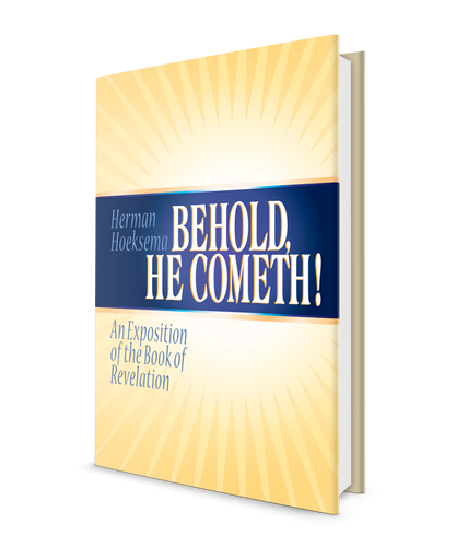 Behold, He Cometh! An Exposition of the Book of Revelation, by Herman Hoeksema