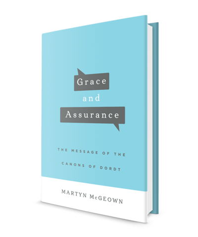 TODAY! Second Radio Interview on 'Grace and Assurance: The Message of the Canons of Dordt' with Rev. Martyn McGeown