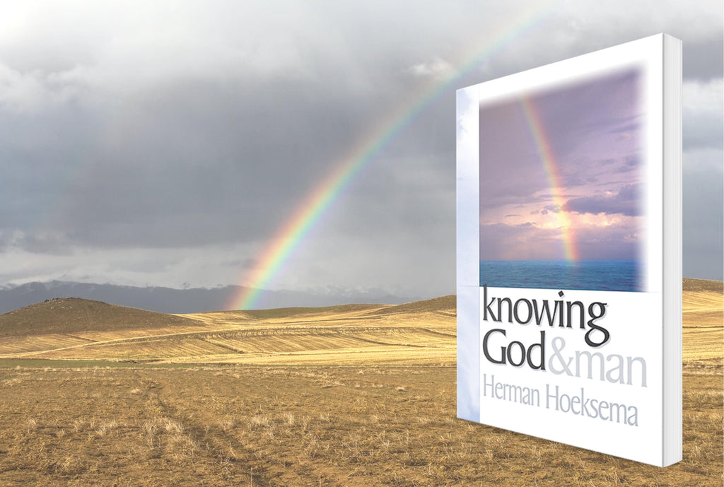 Knowing God & Man by Herman Hoeksema