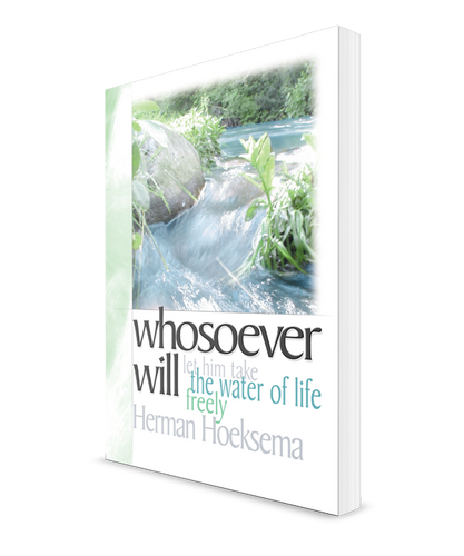 Whosoever Will, by Herman Hoeksema