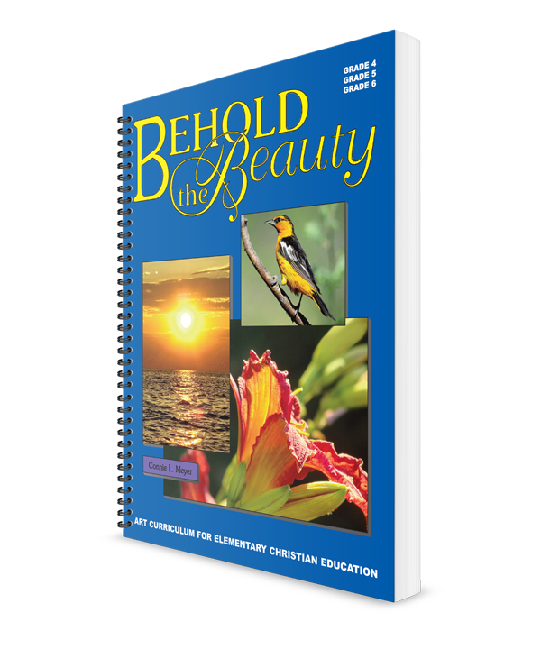 Behold the Beauty - Art Curriculum (Grades 4-6)