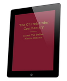 Church Order Commentary, The (ebook) by Idzerd VanDellen and Martin Monsma