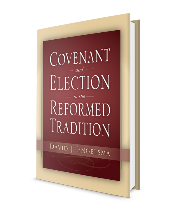 Covenant and Election in the Reformed Tradition