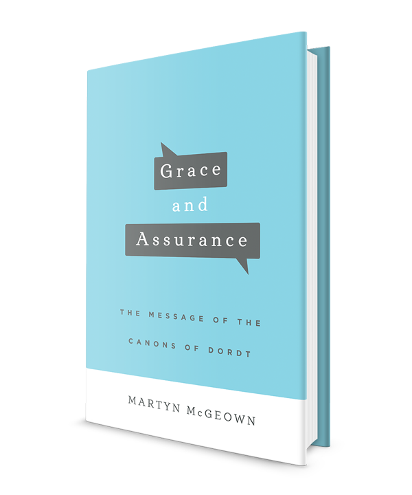 Grace and Assurance: The Message of the Canons of Dordt