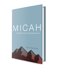 Micah: Proclaiming the Incomparable God