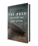 The Rock Whence We Are Hewn