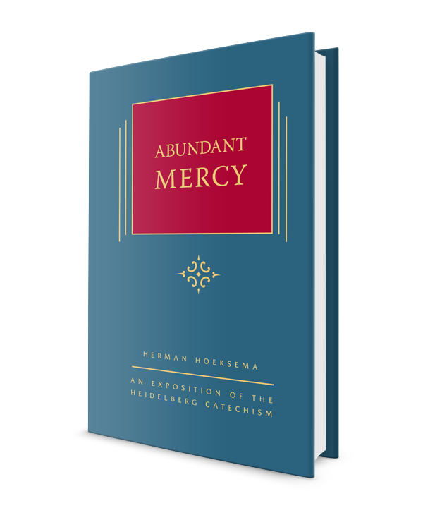 Abundant Mercy - Volume 5 of the Triple Knowledge: An Exposition of the Heidelberg Catechism