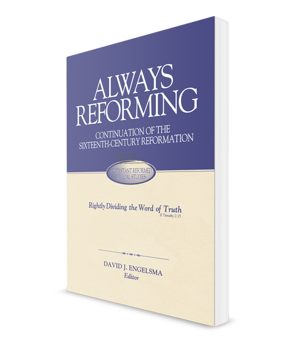 Always Reforming, a continuation of the Sixteenth Century Reformation