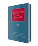 Baptized into Christ - Volume 6 in the Triple Knowledge series