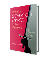 Battle for Sovereign Grace in the Covenant