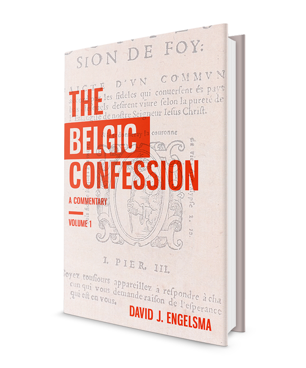 The Belgic Confession: A Commentary (volume 1)