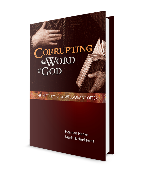 Corrupting the Word of God: The History of the Well-meant offer
