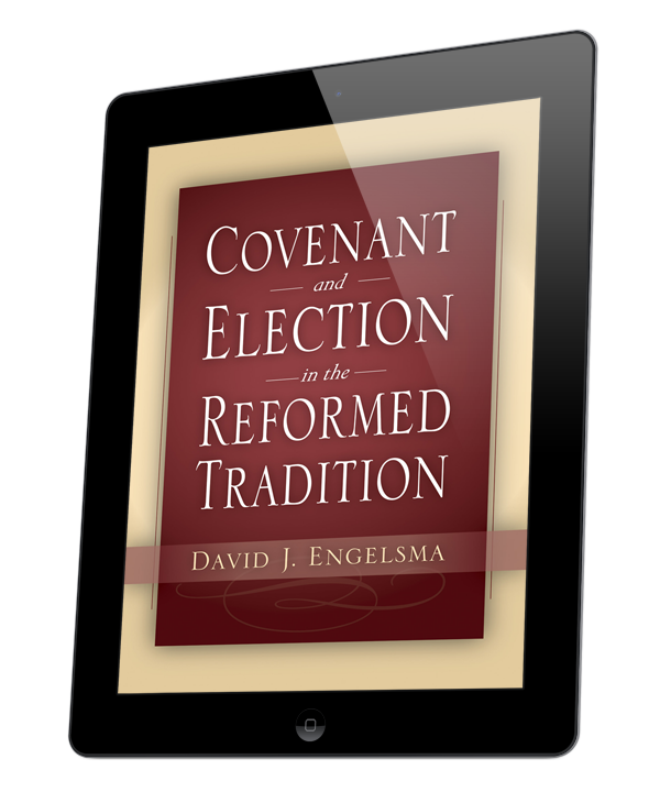 Covenant and Election in the Reformed Tradition (ebook)