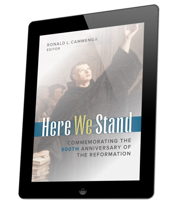 Here We Stand Commemorating the 500th Anniversary of the Reformation (ebook)