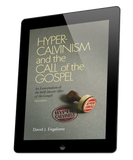Hyper-Calvinism and the Call of the Gospel: An Examination of the Well-meant offer of the gospel (ebook)