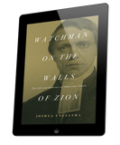 Watchman on the Walls of Zion (ebook)