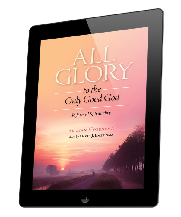 All Glory to the Only Good God (ebook)