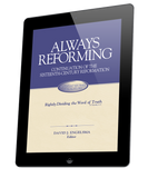 Always Reforming, a continuation of the Sixteenth Century Reformation (ebook)