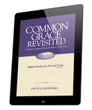 Common Grace Revisited: A response to Richard J. Mouw's He Shines in All That's Fair: Culture and Common Grace