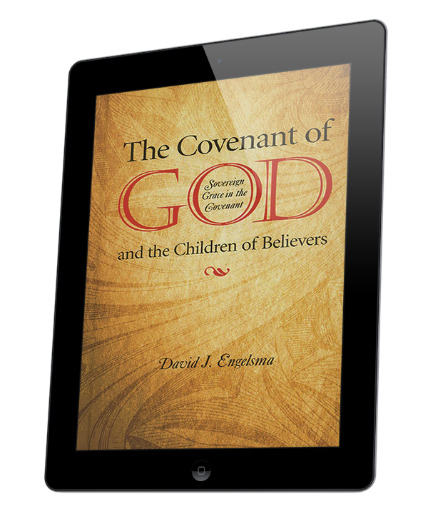 Covenant of God and the Children of Believers, The (ebook)