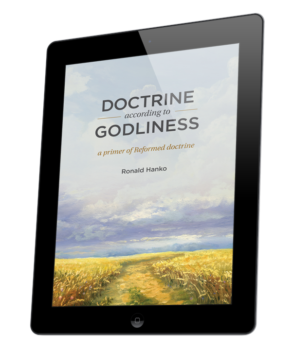 Doctrine according to Godliness, Part Six: The Return of Christ and the Last Things (ebook)