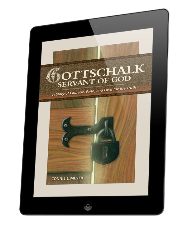 Gottschalk, Servant of God: A Story of Courage, Faith, and Love for the Truth (ebook)