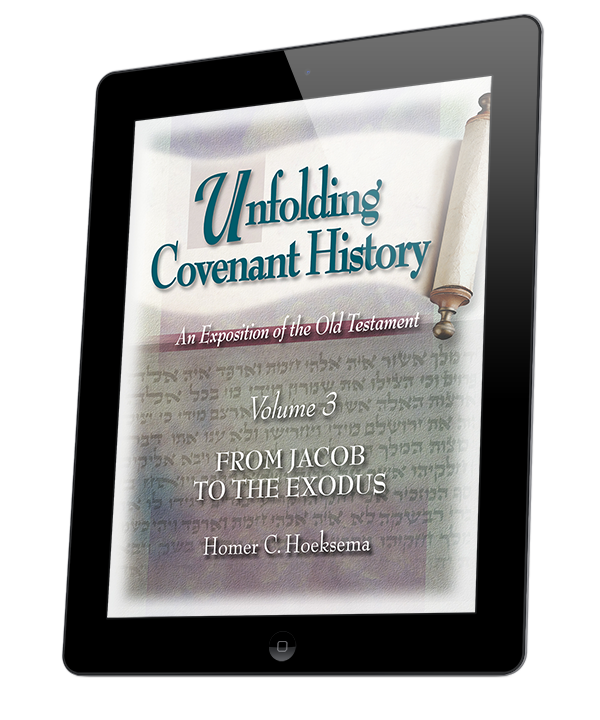 Unfolding Covenant History: From Jacob to the Exodus - Volume 3 (ebook)