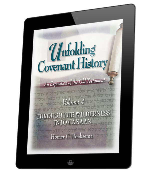 Unfolding Covenant History: Through the Wilderness Into Canaan - Volume 4 (ebook)