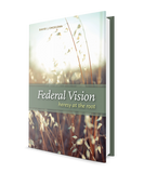 Federal Vision: Heresy at the Root
