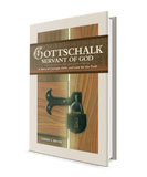 Gottschalk, Servant of God: A Story of Courage, Faith, and Love for the Truth