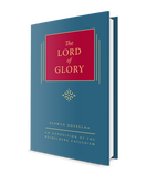 The Lord of Glory - Volume 4
