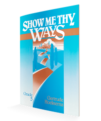 Show Me Thy Ways Workbook (Grade 5)