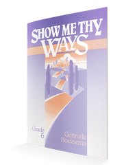 Show Me Thy Ways Workbook (Grade 6)