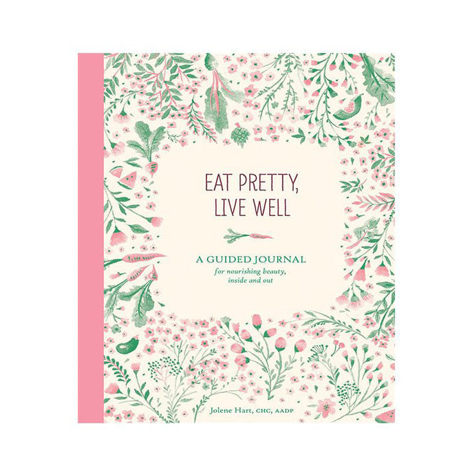 Eat Pretty Live Well