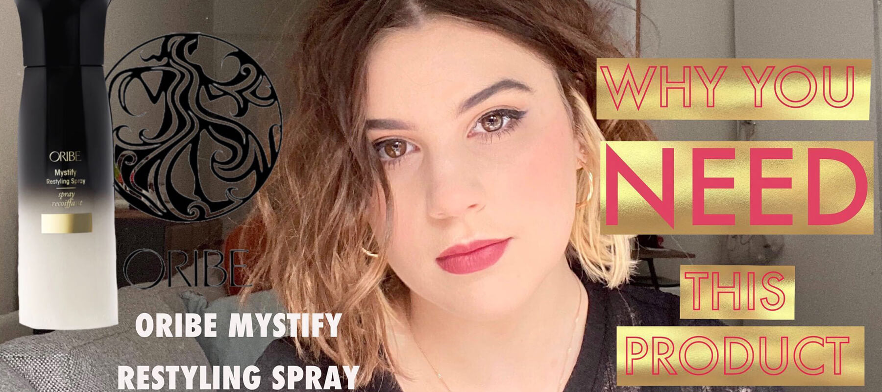 Oribe Mystify Restyling Spray Review in text over collage