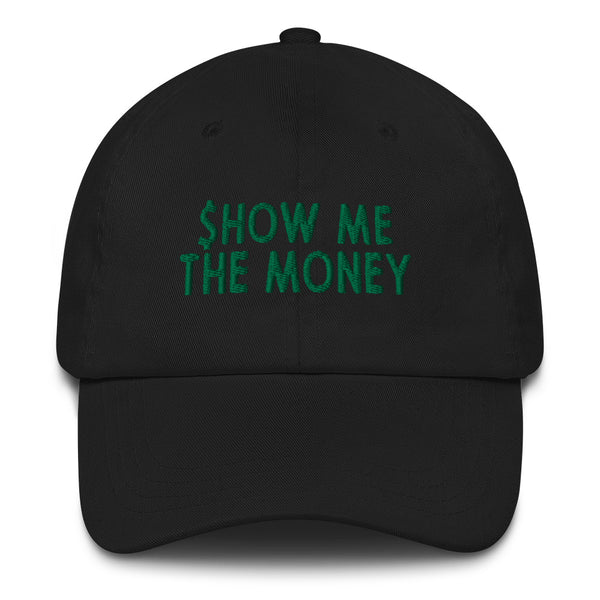Show Me The Money Dad Hat